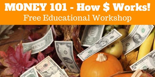 Money 101 - How Money Works - Dinner Workshop Paso Robles, CA