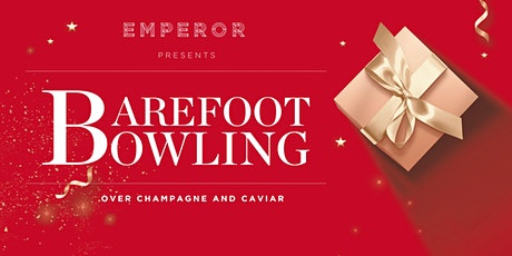 Emperor Club Barefoot Bowling Christmas Party tickets