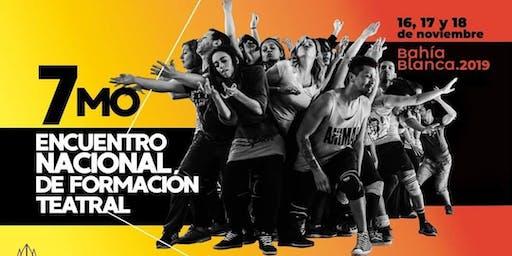 7° Encuentro Nacional de Formación Teatral - Bahía Blanca 2019