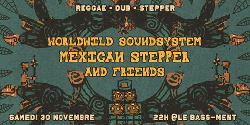 WorldWild Soundsystem invite Mexican Stepper (MX) - @BASS-ment