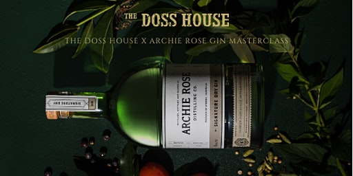 The Doss House X Archie Rose Gin Masterclass