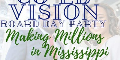 Making Millions In Mississippi CO-Ed Vision Board Party