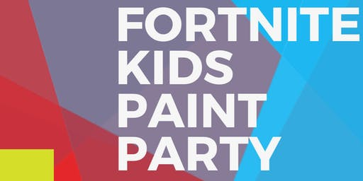 Fortnite Kids Paint Party Ages 5-12