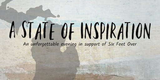 A State of Inspiration- An  Unforgettable Evening Supporting Six Feet Over