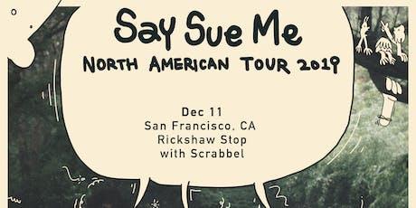SAY SUE ME with Scrabbel tickets