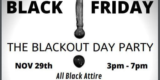 Black Friday: The Blackout Day Party