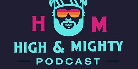 High and Mighty Podcast Live tickets