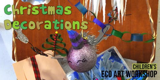 Christmas Decorations : Children's Eco-Art Workshop