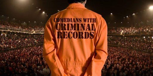 Comedian with Criminal Records: An New Years Eve Comedy Event