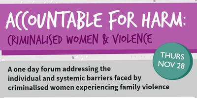 Accountable for Harm: Criminalised Women and Family Violence