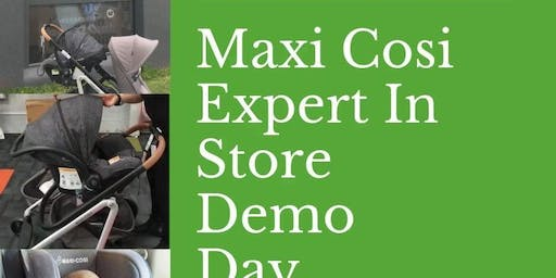 Maxi Cosi Expert In Store Demo Day