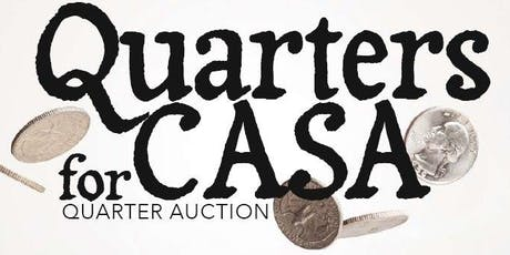 Quarters for CASA - Quarter Auction tickets