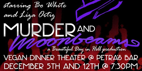 Murder and Moonbeams : Vegan Dinner Theater tickets