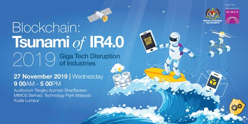 Blockchain: Tsunami of IR4.0 2019 : Giga Tech Disruption of Industries