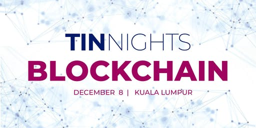 TINnights KL - How will blockchain and AI change the world?