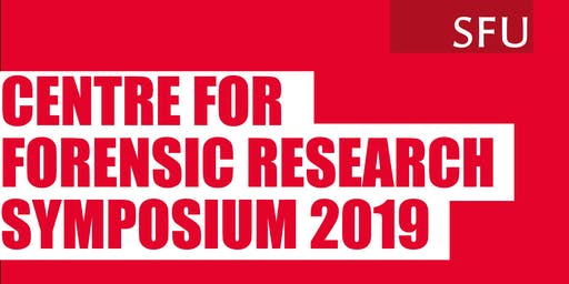 Centre for Forensic Research Symposium 2019