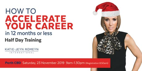 PERTH - How to ACCELERATE YOUR CAREER in 12 months or Less – November 2019 tickets