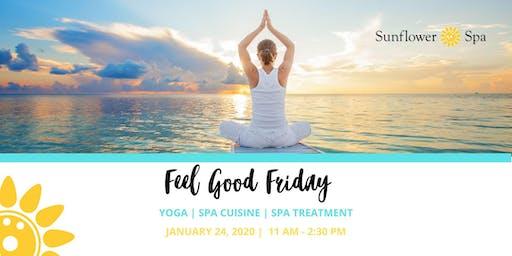 Feel Good Friday- Yoga | Spa Cuisine | Spa Treatment -January 2020