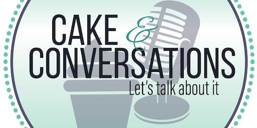 Cake & Conversations