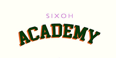 SIXOH ACADEMY tickets
