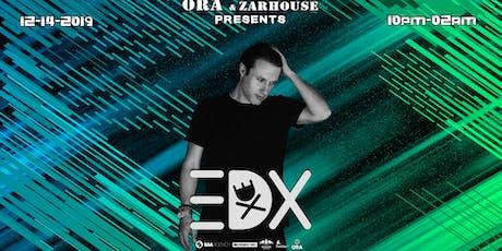 EDX  at Ora tickets