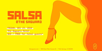 Salsa at The Saguaro Palm Springs, Friday December 27th 2019