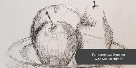 Fundamental Drawing (Tues, 8 Week Course) with Sue McMaster tickets