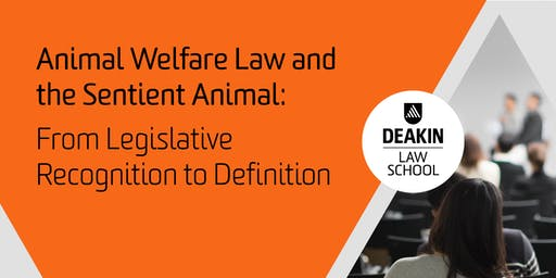 Animal Welfare Law and the Sentient Animal: From Legislative Recognition