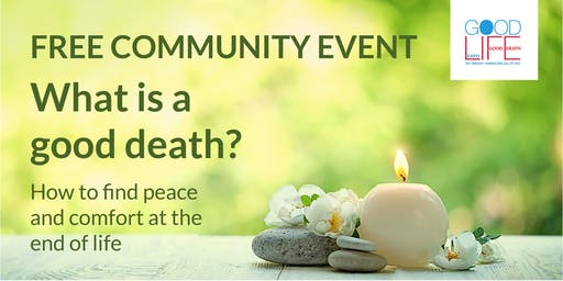 What is a good death? - How to find peace and comfort at the end of life?
