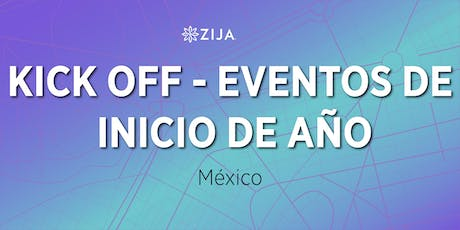 KICK OFF - Eventos de Inicio de Año Zija Latinoamérica tickets