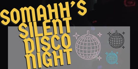 SOMAHH'S SILENT DISCO NIGHT tickets