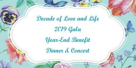 """Decade of Love & Life"" - 2019 Gala Year-End Benefit Dinner & Concert tickets"