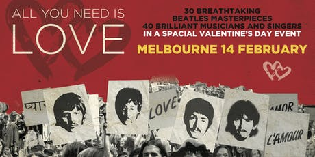 All You Need Is Love - Melbourne tickets