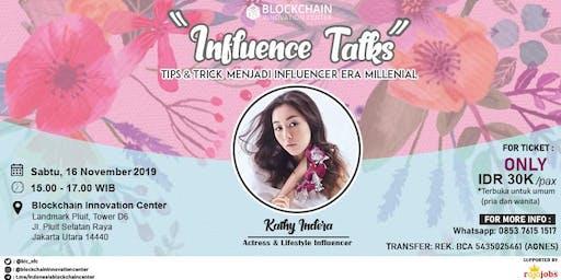 "Influence Talks ""Tips & Trick Menjadi Influencer Era Millenial"""