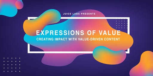 Juice Labs Expressions of Value: Creating Impact with Value-Driven Content
