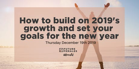 How to Build on 2019's Growth & Set Goals for 2020 | FF Utrecht tickets