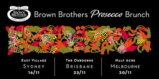 Brown Brothers  $55pp Prosecco Brunch - Melbourne