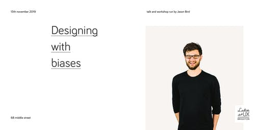 Designing  with  biases