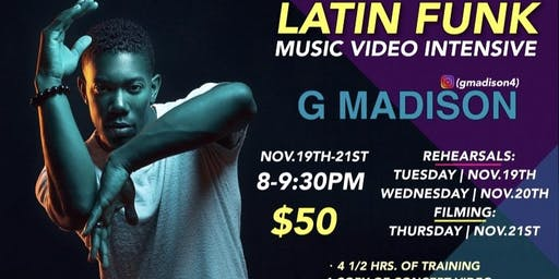 (NOV.19TH-21ST) GMADISON'S LATIN FUNK MUSIC VIDEO INTENSIVE!