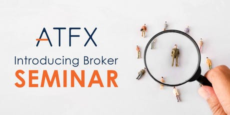 ATFX Introducing Broker Seminar|Highly Competitive Rebate Scheme tickets