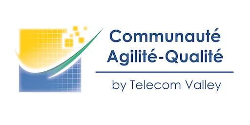 Communauté Agilité-Qualité - TELECOM VALLEY