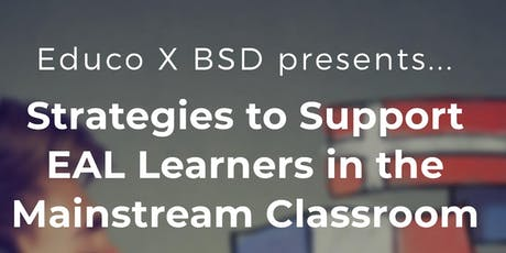 Educo X BSD Presents...Strategies to Support EAL Learners tickets
