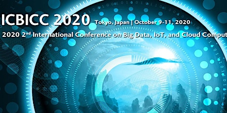 2020 2nd International Conference on Big Data, IoT, and Cloud Computing (ICBICC 2020) tickets