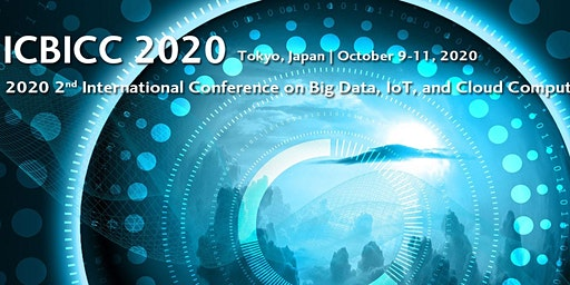 2020 2nd International Conference on Big Data, IoT, and Cloud Computing (ICBICC 2020)