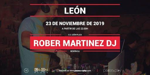 Sesión DJ Rober Martinez en Pause&Play León Plaza