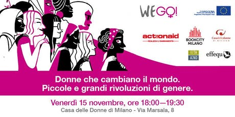Donne che cambiano il mondo. Piccole e grandi rivoluzioni di genere. biglietti