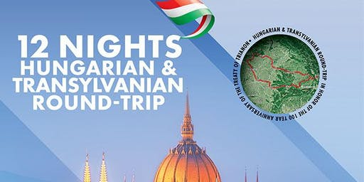 12 night HUNGARIAN & TRANSYLVANIAN (ROUND-TRIP) IN HONOR OF THE 100 YEAR AN