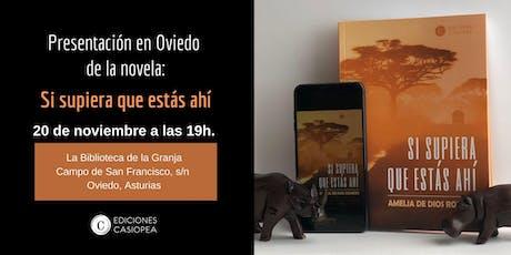 Presentación en Oviedo de la novela: Si supiera que estás ahí entradas