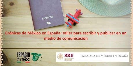 Presentación de 'Crónicas de México en España', taller de periodismo entradas
