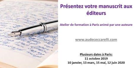 Présentez votre manuscrit aux éditeurs, atelier-formation à Paris billets